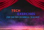 Tech Exercises for the Non-Technical Teacher
