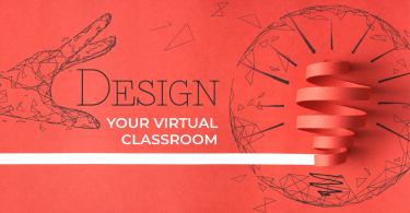 Design your virtual classroom