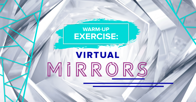 Warm-up Game: Virtual Mirrors