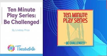 Ten Minute Play Series Be Challenged