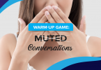 Warm-up game: Muted Conversations