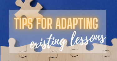 Tips for adapting existing lessons