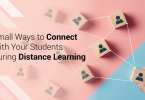 Small Ways to Connect With Your Students During Distance Learning
