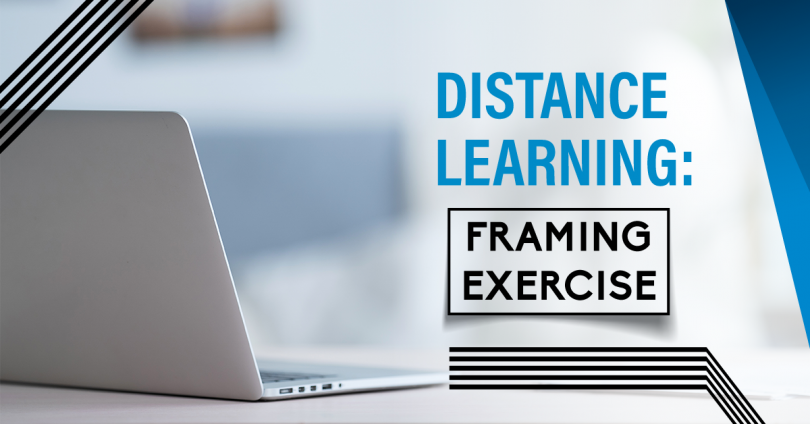 Distance Learning: Framing Exercise