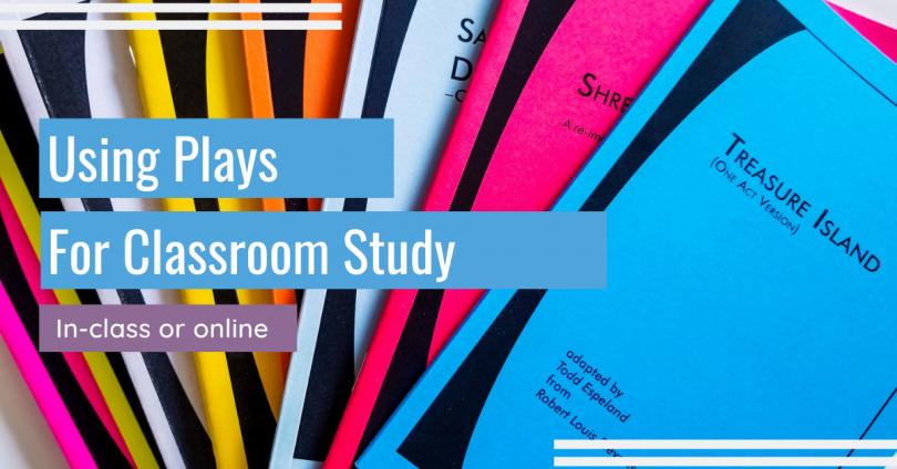 Using Plays for Classroom Study