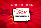 Superhero Series: Final Performance