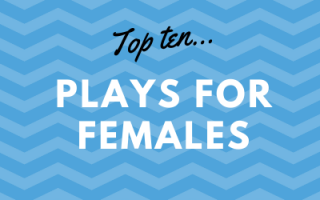 Top Ten Plays for Females