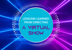 Lessons learned from directing a virtual show