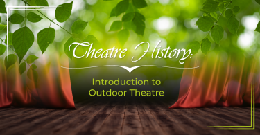 Theatre History - Introduction to Outdoor Theatre