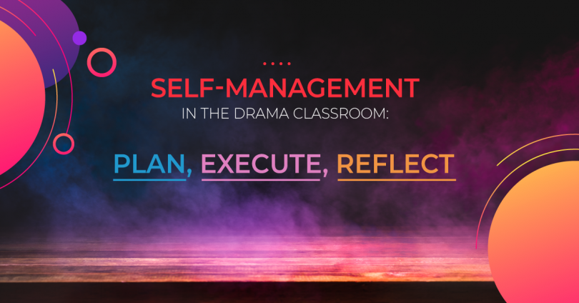 Self-Management in the Drama Classroom