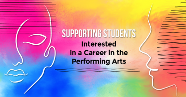 Supporting Students Interested in a Career in the Performing Arts