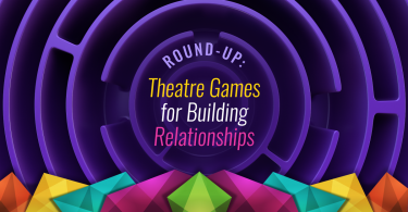 Theatre Games for Building Relationships