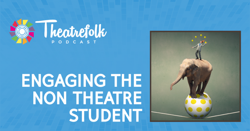 Engaging the Non-Theatre Student in the Drama Classroom - The Drama
