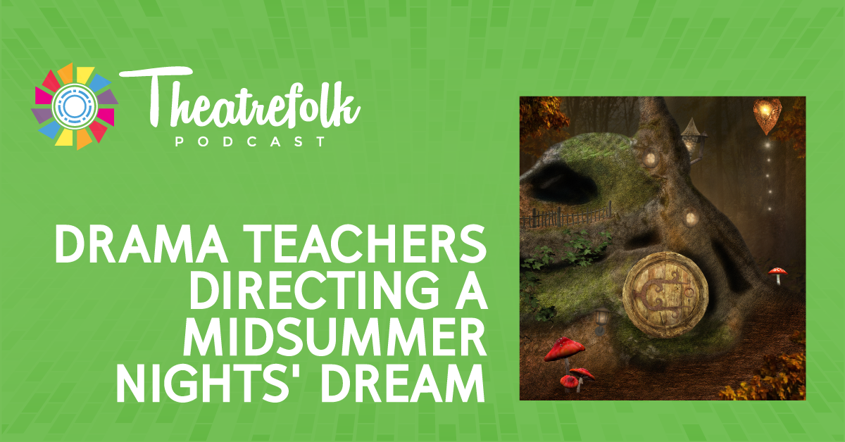 drama teachers directing a midsummer night s dream the drama  drama teachers directing a midsummer night s dream